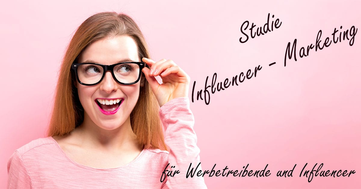 Studie Influencer-Marketing Deutschland - Facebook Bild - Frau mit Brille Headline